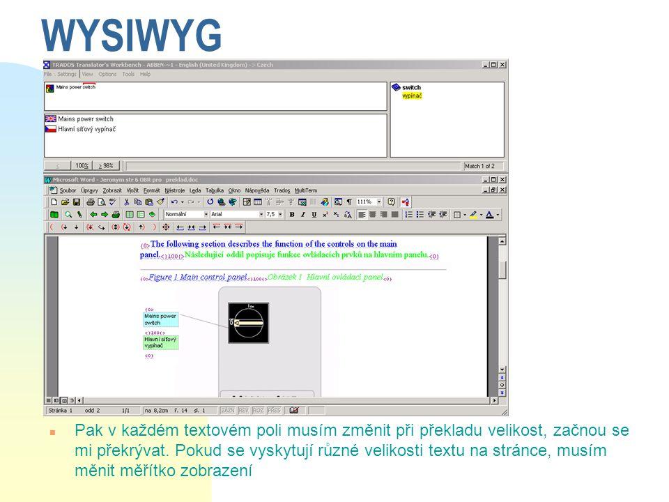 WYSIWYG n Pak v každém textovém poli musím změnit při překladu velikost, začnou se mi překrývat. Pokud se vyskytují různé velikosti textu na stránce,