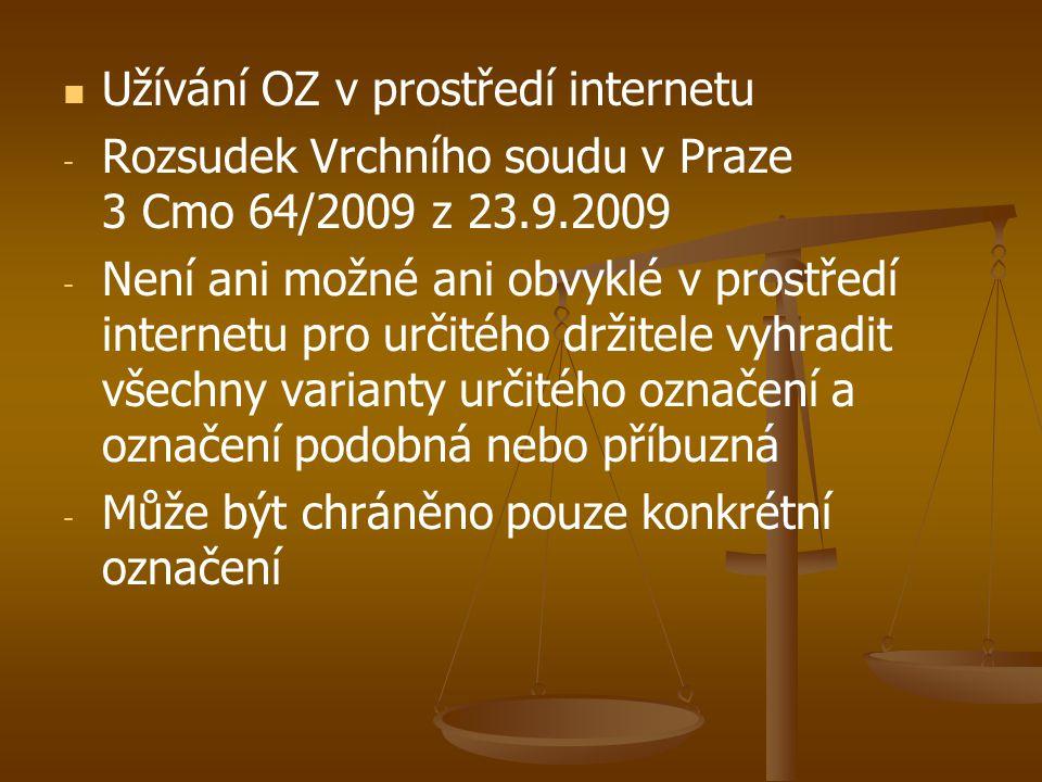   Užívání OZ v prostředí internetu - - Rozsudek Vrchního soudu v Praze 3 Cmo 64/2009 z 23.9.2009 - - Není ani možné ani obvyklé v prostředí internet