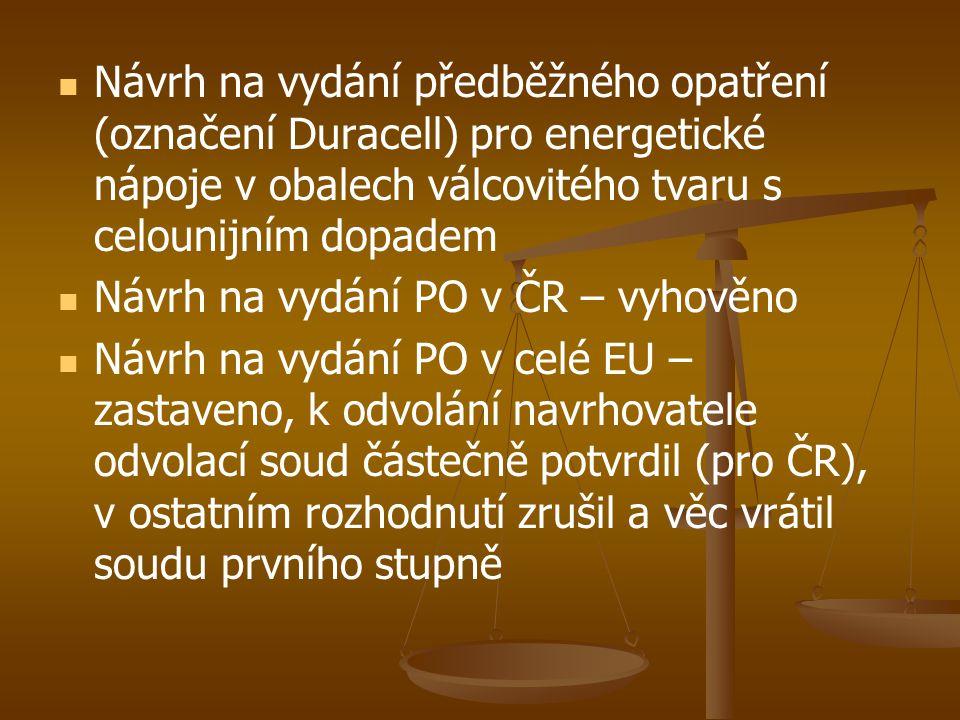   Návrh na vydání předběžného opatření (označení Duracell) pro energetické nápoje v obalech válcovitého tvaru s celounijním dopadem   Návrh na vyd