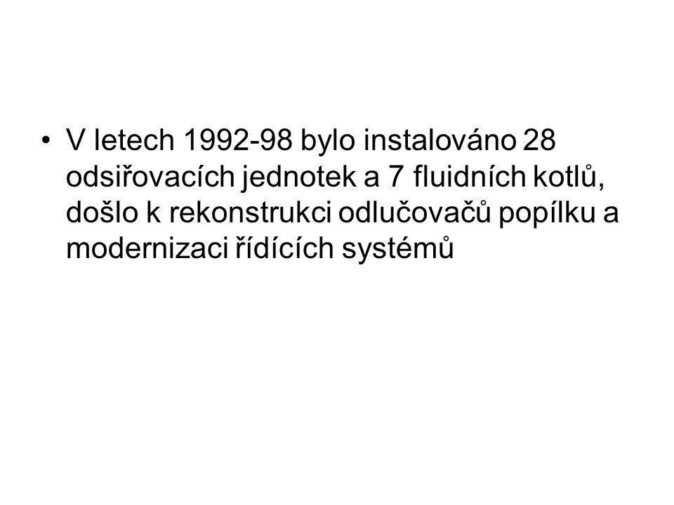 •V letech 1992-98 bylo instalováno 28 odsiřovacích jednotek a 7 fluidních kotlů, došlo k rekonstrukci odlučovačů popílku a modernizaci řídících systém