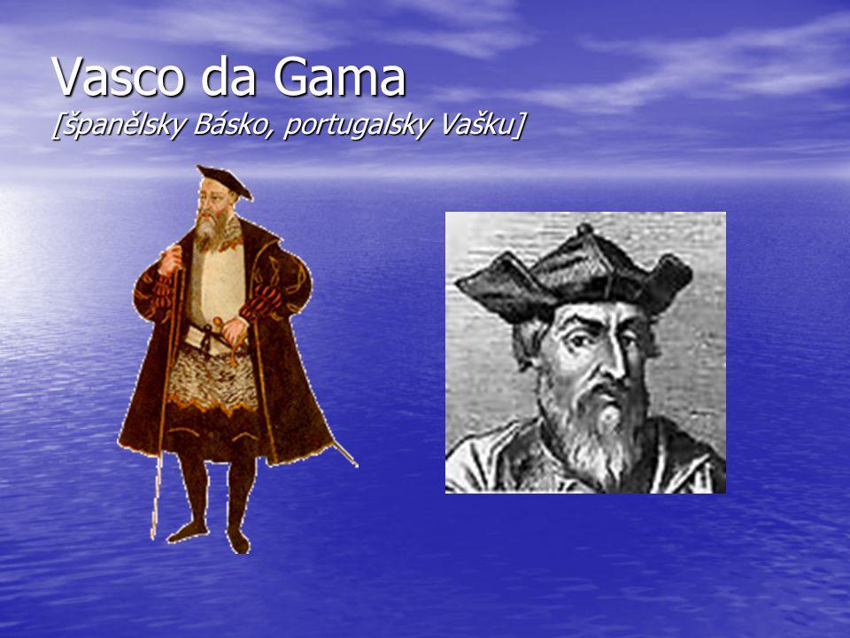 Vasco da Gama [španělsky Básko, portugalsky Vašku]