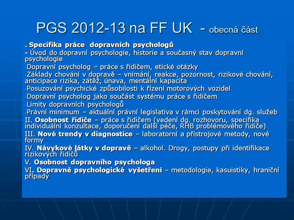 PGS 2012-13 na FF UK - obecná část I. Specifika práce dopravních psychologů - Úvod do dopravní psychologie, historie a současný stav dopravní psycholo