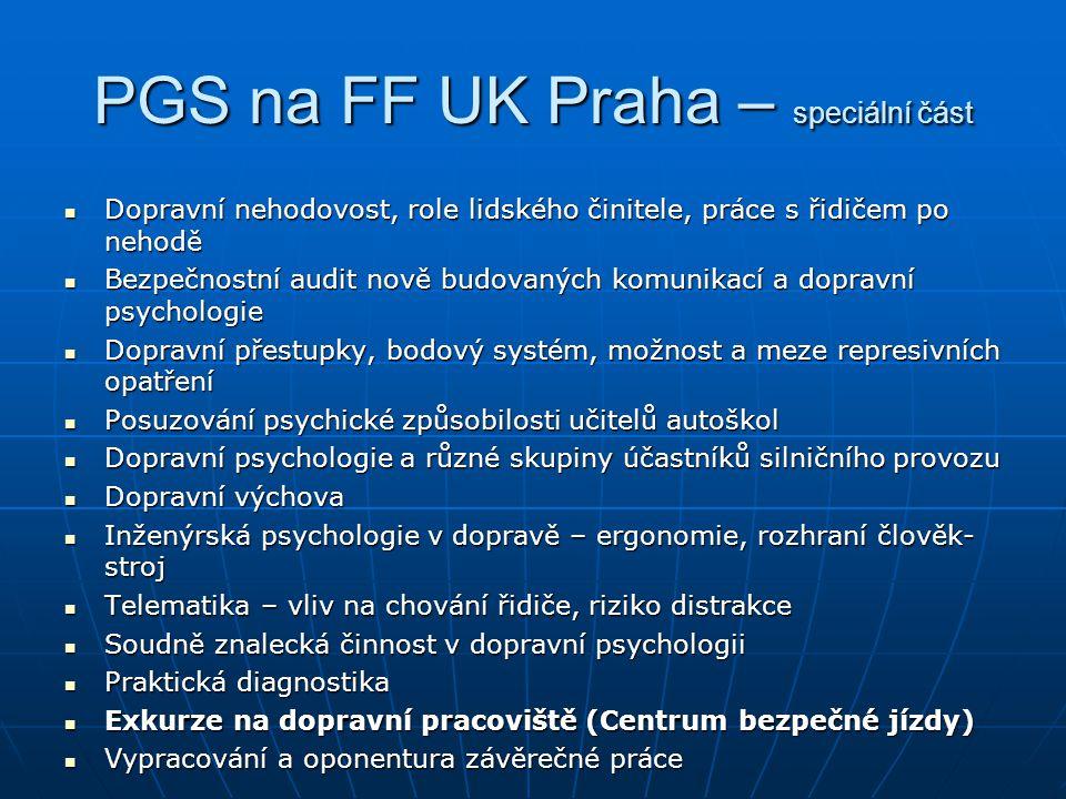 PGS na FF UK Praha – speciální část  Dopravní nehodovost, role lidského činitele, práce s řidičem po nehodě  Bezpečnostní audit nově budovaných komu