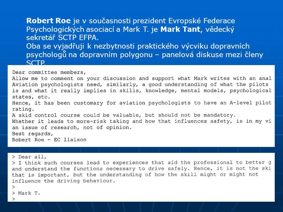Robert Roe je v současnosti prezident Evropské Federace Psychologických asociací a Mark T. je Mark Tant, vědecký sekretář SCTP EFPA. Oba se vyjadřuji