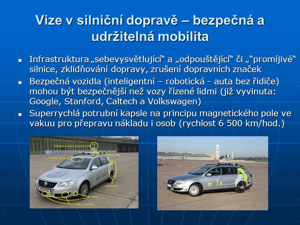 """Vize v silniční dopravě – bezpečná a udržitelná mobilita  Infrastruktura """"sebevysvětlující"""" a """"odpouštějící"""" či """"""""promíjivé"""" silnice, zklidňování dop"""