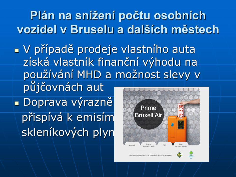 Plán na snížení počtu osobních vozidel v Bruselu a dalších městech  V případě prodeje vlastního auta získá vlastník finanční výhodu na používání MHD