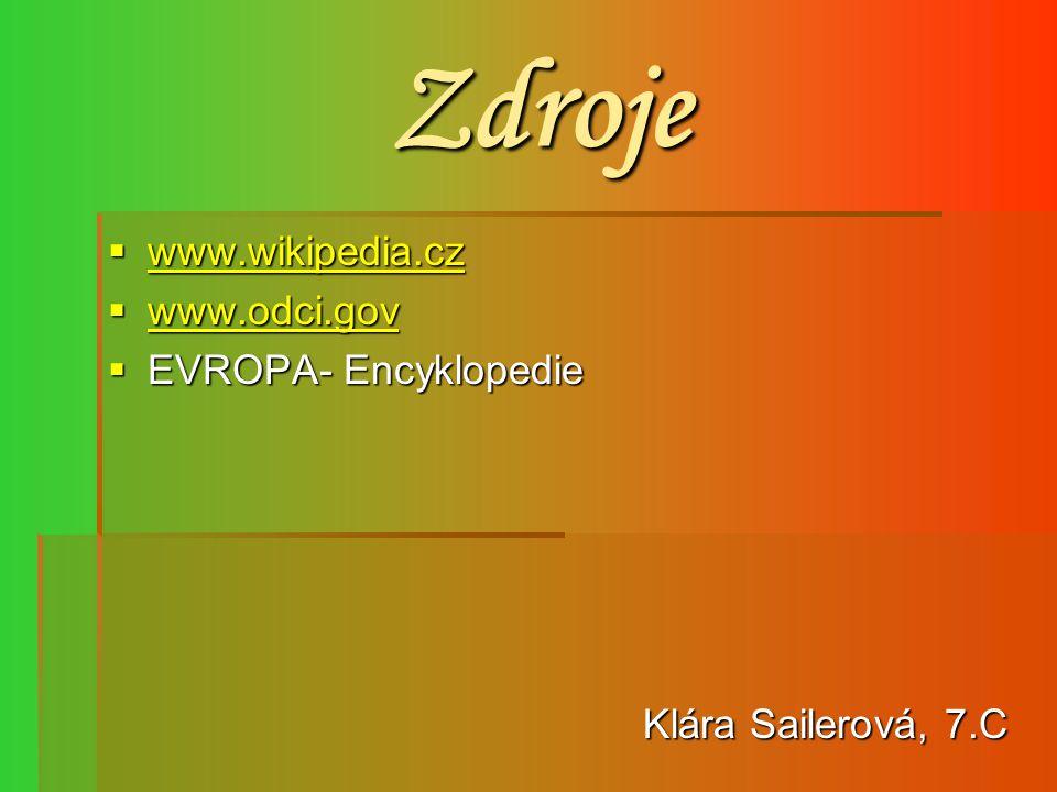 Zdroje  www.wikipedia.cz www.wikipedia.cz  www.odci.gov www.odci.gov  EVROPA- Encyklopedie Klára Sailerová, 7.C Klára Sailerová, 7.C