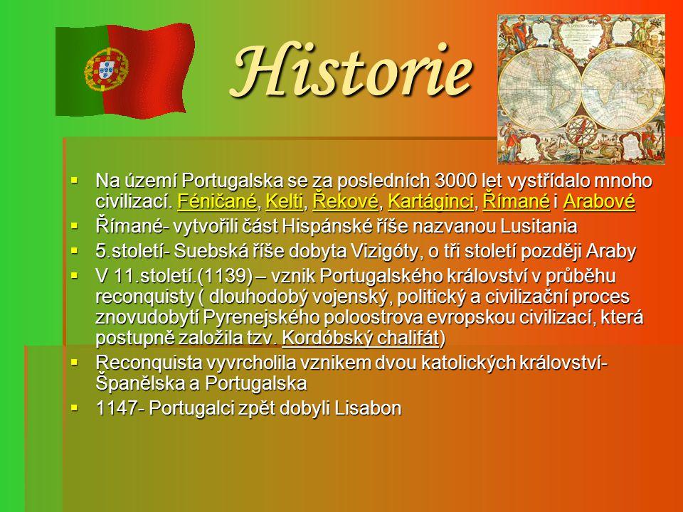 Historie  Na území Portugalska se za posledních 3000 let vystřídalo mnoho civilizací. Féničané, Kelti, Řekové, Kartáginci, Římané i Arabové FéničanéK