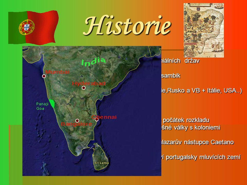 Historie  15. století- zámořské expanze: - plavby kolem Afriky do Indie a získávání koloniálních držav - plavby kolem Afriky do Indie a získávání kol
