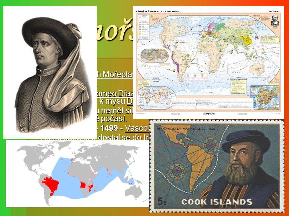 Zámořské objevy  r. 1415 - Jindřich Mořeplavec v získává severoafrickou Ceutu. Ceutu.  r. 1487 – Bartolomeo Diaz v rámci úsilí dostat se kolem Afrik