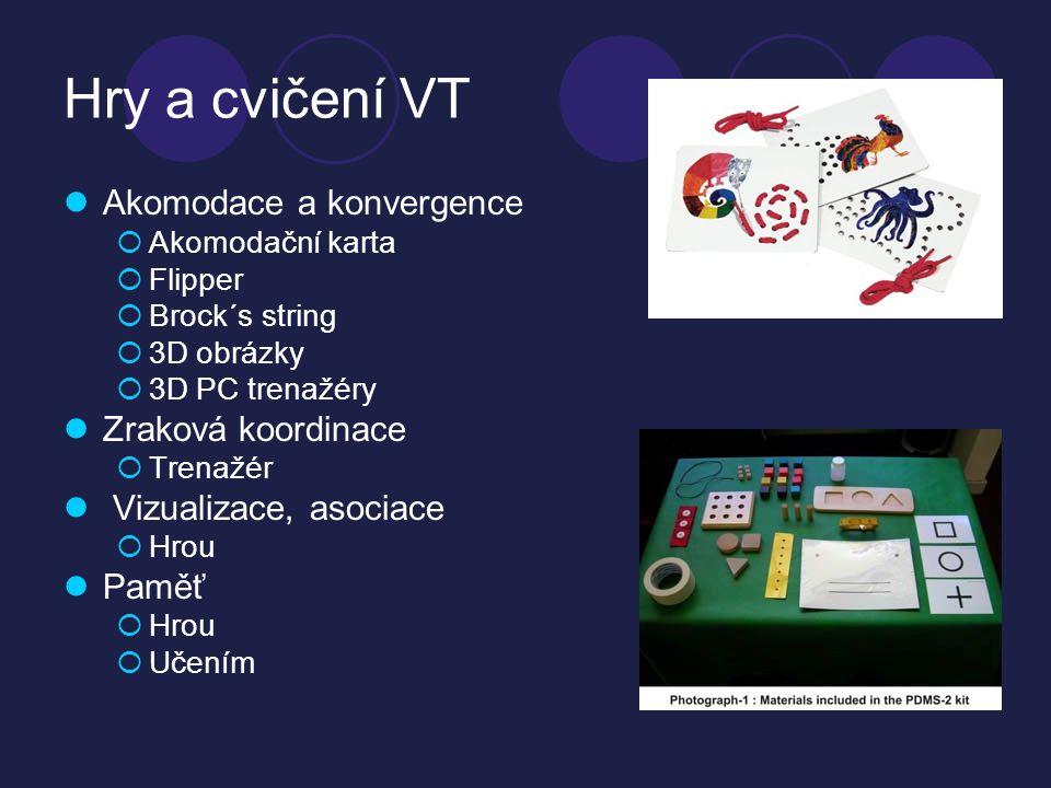 Hry a cvičení VT  Akomodace a konvergence  Akomodační karta  Flipper  Brock´s string  3D obrázky  3D PC trenažéry  Zraková koordinace  Trenažér  Vizualizace, asociace  Hrou  Paměť  Hrou  Učením