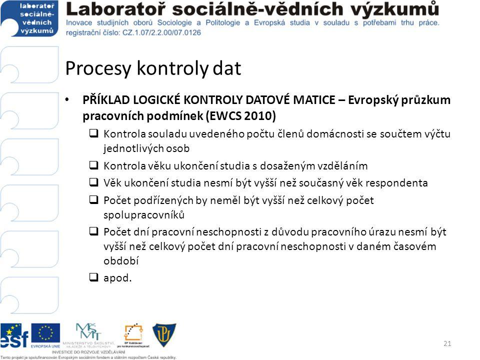 Procesy kontroly dat • PŘÍKLAD LOGICKÉ KONTROLY DATOVÉ MATICE – Evropský průzkum pracovních podmínek (EWCS 2010)  Kontrola souladu uvedeného počtu čl