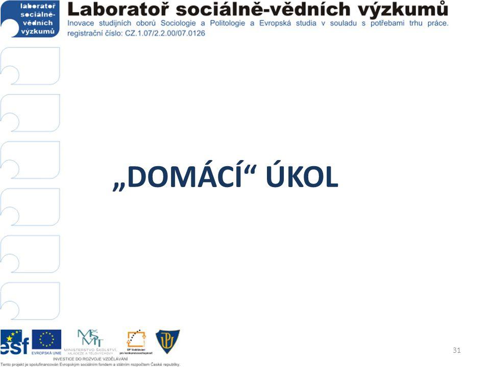 """""""DOMÁCÍ"""" ÚKOL 31"""