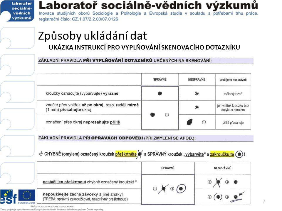 Procesy kontroly dat • KONTROLA DOTAZNÍKŮ:  Optická (formální) kontrola  Kontrola vyplněnosti dotazníků  Evidence průběžného stavu  Počty dotazníků od jednotlivých tazatelů  Počty dotazníků v jednotlivých krajích, respektive výběrových jednotkách  Číslování dotazníků  Číslování je nutné v celém procesu od evidence dotazníků pro zpracování dat  Umožňuje zpětně dohledat papírový (zdrojový) dotazník, tazatele, který jej vyplňoval, i respondenta  Logická (obsahová) kontrola  V případě komplikovaných a dlouhých dotazníků, kde by bylo problematické a zdlouhavé kontrolovat data až po uložení a dohledávat zdrojové dotazníky  Kontrola logických souvislostí, součtů apod.
