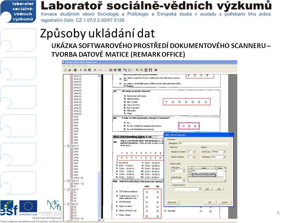 Způsoby ukládání dat UKÁZKA SOFTWAROVÉHO PROSTŘEDÍ DOKUMENTOVÉHO SCANNERU – TVORBA DATOVÉ MATICE (REMARK OFFICE) 8