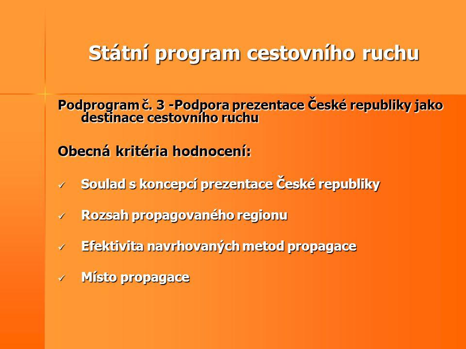 Státní program cestovního ruchu Podprogram č. 3 -Podpora prezentace České republiky jako destinace cestovního ruchu Obecná kritéria hodnocení:  Soula