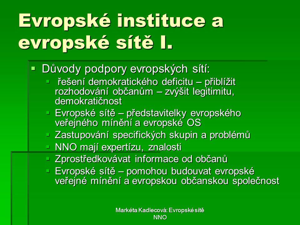 Markéta Kadlecová: Evropské sítě NNO Evropské instituce a evropské sítě I.