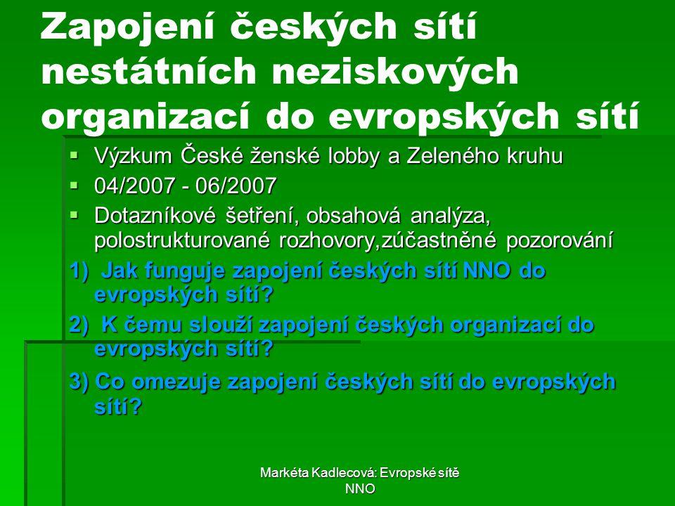 Markéta Kadlecová: Evropské sítě NNO Zapojení českých sítí nestátních neziskových organizací do evropských sítí  Výzkum České ženské lobby a Zeleného