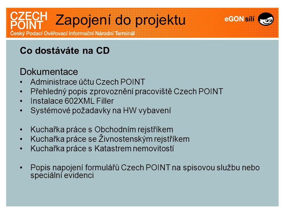Co dostáváte na CD Dokumentace •Administrace účtu Czech POINT •Přehledný popis zprovoznění pracoviště Czech POINT •Instalace 602XML Filler •Systémové
