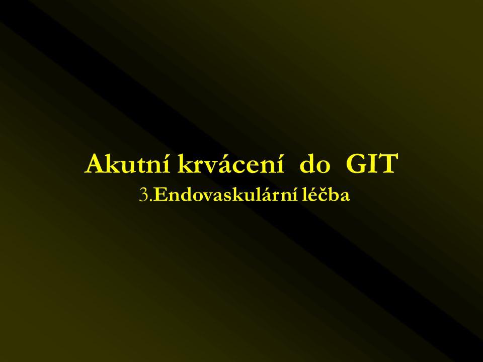 Akutní krvácení do GIT 3.Endovaskulární léčba