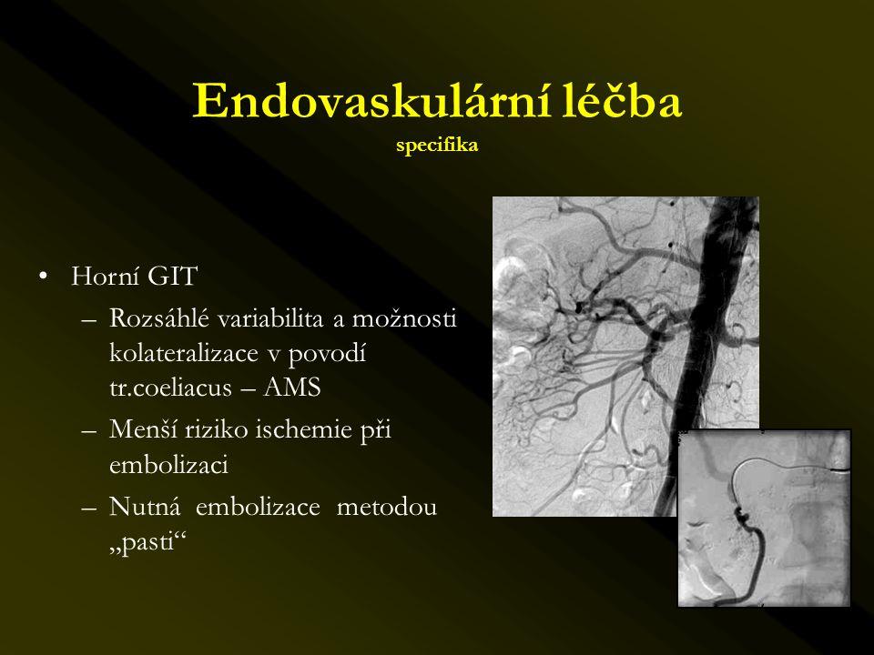 •Horní GIT –Rozsáhlé variabilita a možnosti kolateralizace v povodí tr.coeliacus – AMS –Menší riziko ischemie při embolizaci –Nutná embolizace metodou