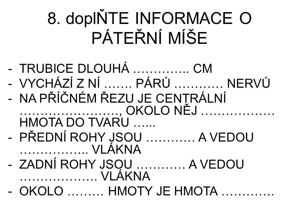 8.doplŇTE INFORMACE O PÁTEŘNÍ MÍŠE -TRUBICE DLOUHÁ …………..