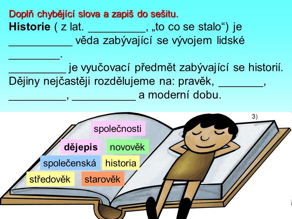 Dějepis přibližuje žákům také každodenní život lidí v daném období (např.