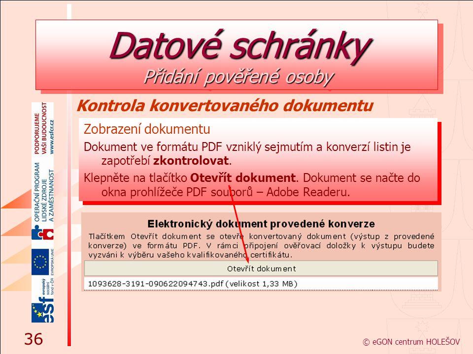 Zobrazení dokumentu Dokument ve formátu PDF vzniklý sejmutím a konverzí listin je zapotřebí zkontrolovat. Klepněte na tlačítko Otevřít dokument. Dokum