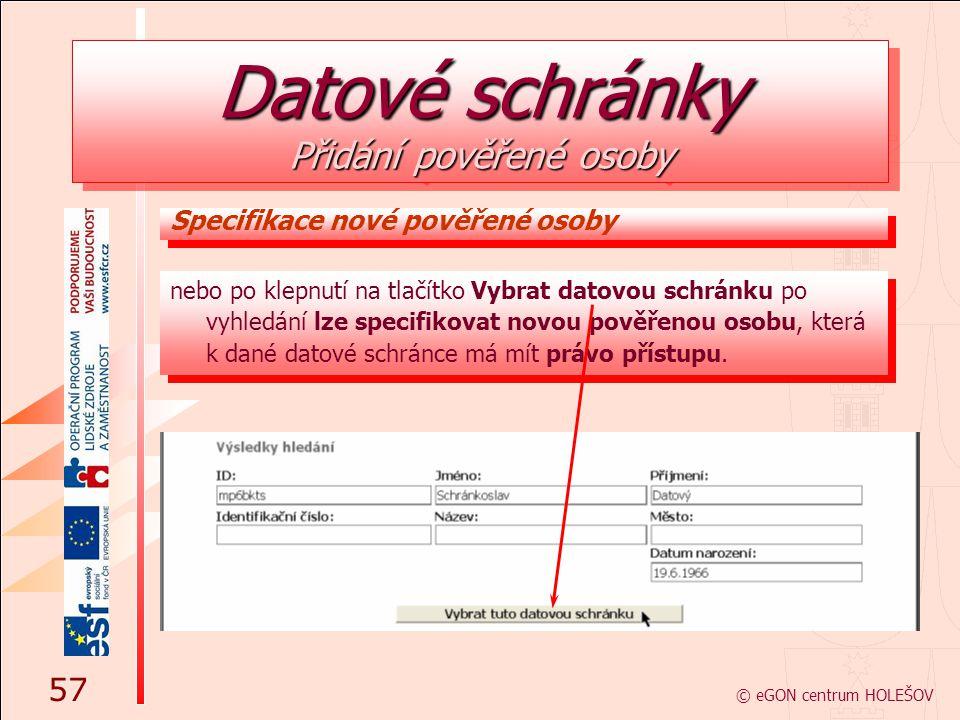 nebo po klepnutí na tlačítko Vybrat datovou schránku po vyhledání lze specifikovat novou pověřenou osobu, která k dané datové schránce má mít právo př