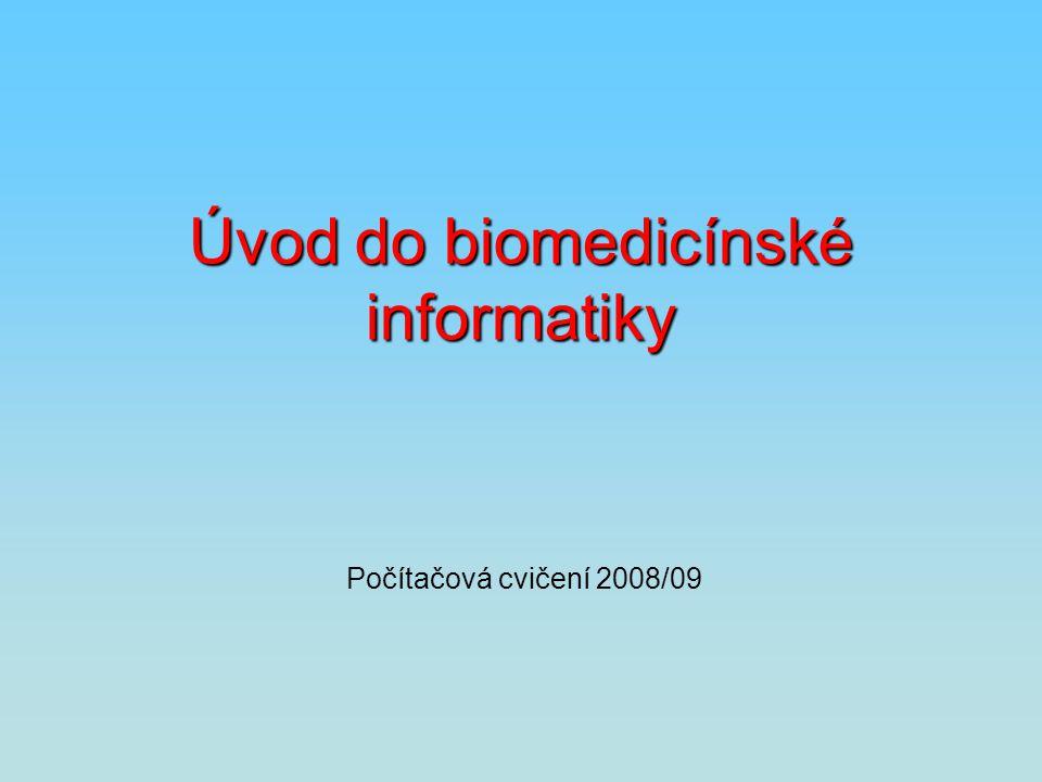Úvod do biomedicínské informatiky Počítačová cvičení 2008/09