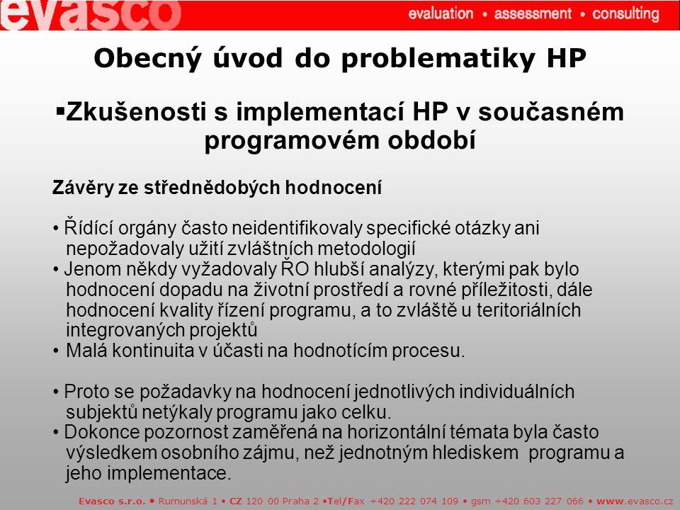 Obecný úvod do problematiky HP  Zkušenosti s implementací HP v současném programovém období Evasco s.r.o.