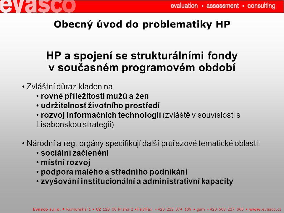 Obecný úvod do problematiky HP HP a spojení se strukturálními fondy v současném programovém období Evasco s.r.o.