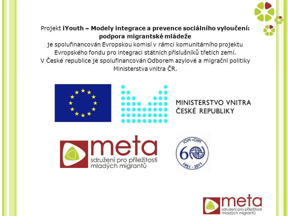 Projekt iYouth – Modely integrace a prevence sociálního vyloučení: podpora migrantské mládeže je spolufinancován Evropskou komisí v rámci komunitárního projektu Evropského fondu pro integraci státních příslušníků třetích zemí.