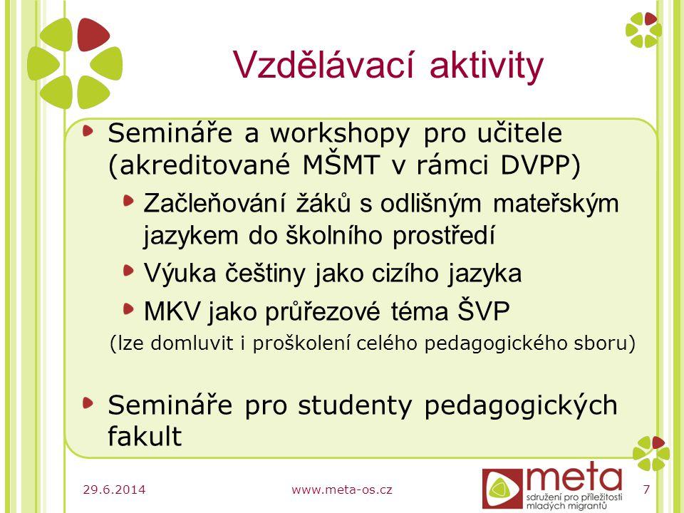 29.6.2014www.meta-os.cz8 Kurzy a workshopy pro pedagogy
