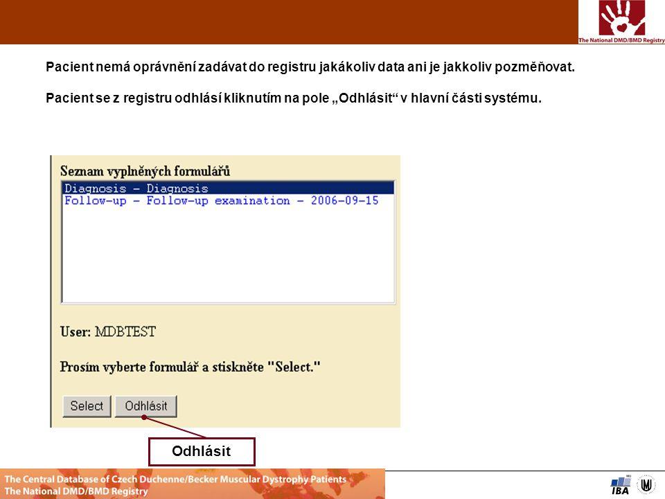 Web projektu Diskusní klub projektu HelpZpět Analytické nástrojeSVOD Management datSlužby IS Institute of biostatististic and analyses, Masaryk univerzity Brno Pacient nemá oprávnění zadávat do registru jakákoliv data ani je jakkoliv pozměňovat.