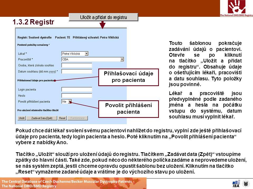 Web projektu Diskusní klub projektu HelpZpět Analytické nástrojeSVOD Management datSlužby IS Institute of biostatististic and analyses, Masaryk univerzity Brno Touto šablonou pokračuje zadávání údajů o pacientovi.