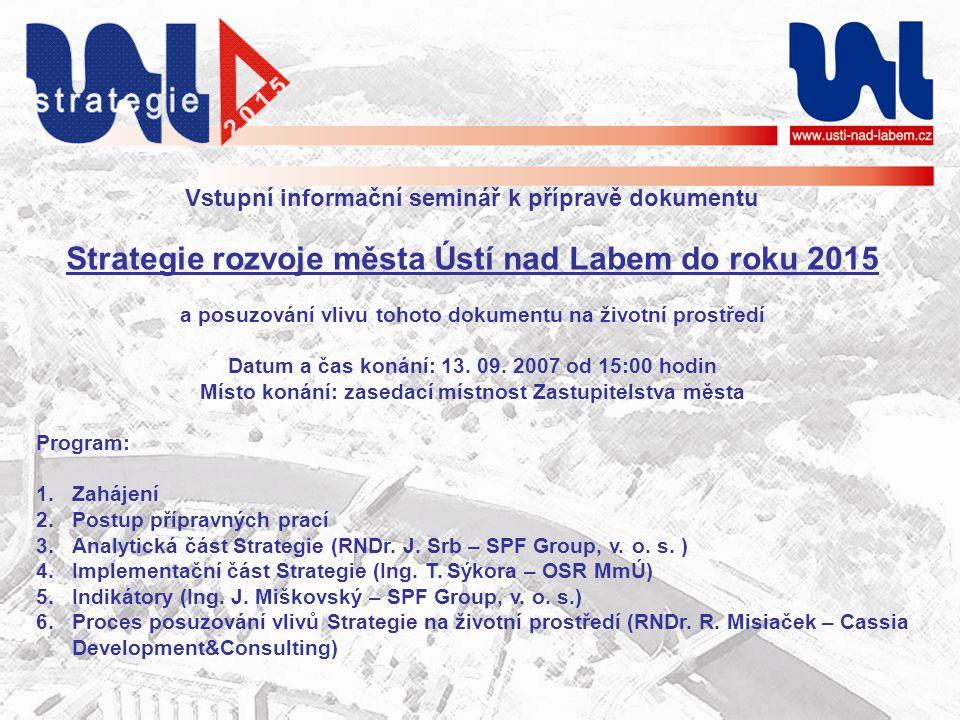 Vstupní informační seminář k přípravě dokumentu Strategie rozvoje města Ústí nad Labem do roku 2015 a posuzování vlivu tohoto dokumentu na životní pro