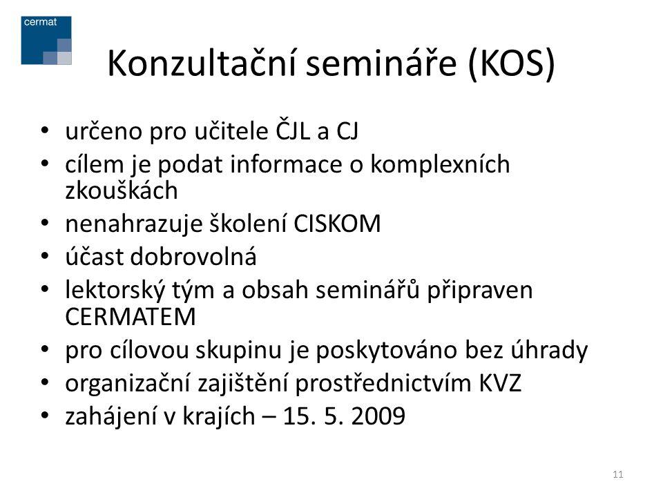 Konzultační semináře (KOS) • určeno pro učitele ČJL a CJ • cílem je podat informace o komplexních zkouškách • nenahrazuje školení CISKOM • účast dobro