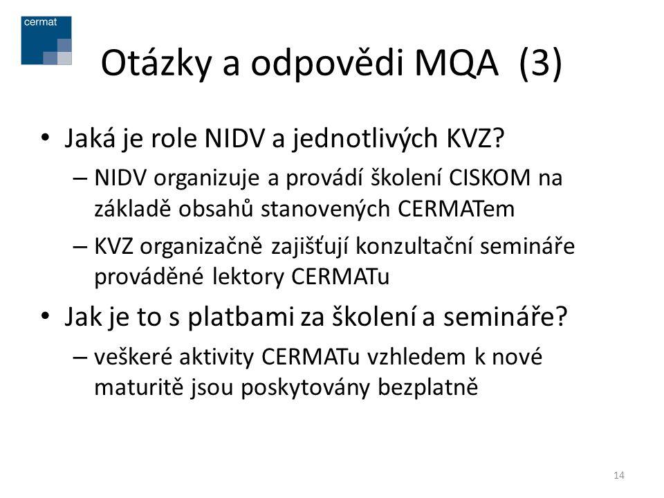 Otázky a odpovědi MQA (3) • Jaká je role NIDV a jednotlivých KVZ? – NIDV organizuje a provádí školení CISKOM na základě obsahů stanovených CERMATem –