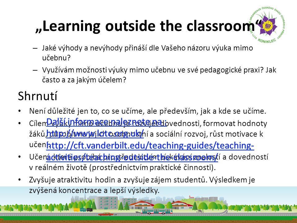 """""""Learning outside the classroom"""" – Jaké výhody a nevýhody přináší dle Vašeho názoru výuka mimo učebnu? – Využívám možnosti výuky mimo učebnu ve své pe"""