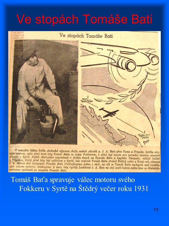 10 Ve stopách Tomáše Bati Tomáš Baťa spravuje válec motoru svého Fokkeru v Syrtě na Štědrý večer roku 1931