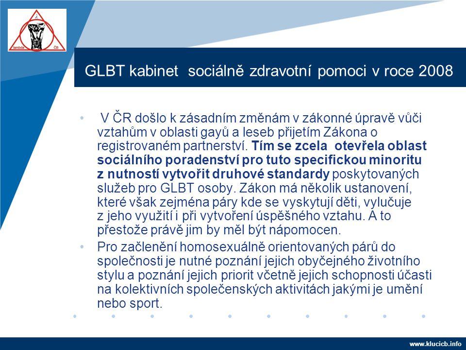 Company LOGO www.company.com GLBT kabinet sociálně zdravotní pomoci v roce 2008 • V ČR došlo k zásadním změnám v zákonné úpravě vůči vztahům v oblasti