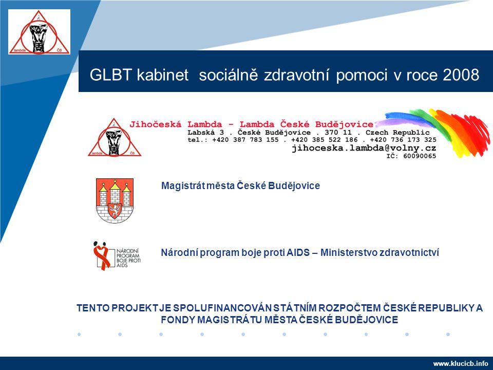 Company LOGO www.company.com GLBT kabinet sociálně zdravotní pomoci v roce 2008 www.klucicb.info TENTO PROJEKT JE SPOLUFINANCOVÁN STÁTNÍM ROZPOČTEM ČE