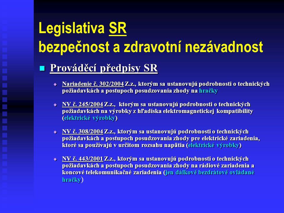 Legislativa SR bezpečnost a zdravotní nezávadnost  Prováděcí předpisy SR  Nariadenie č.