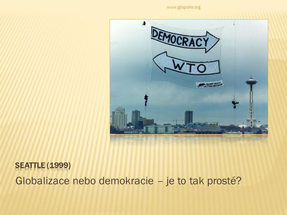 Globalizace nebo demokracie – je to tak prosté www.glopolis.org