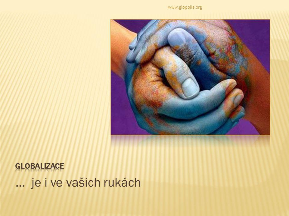 … je i ve vašich rukách www.glopolis.org