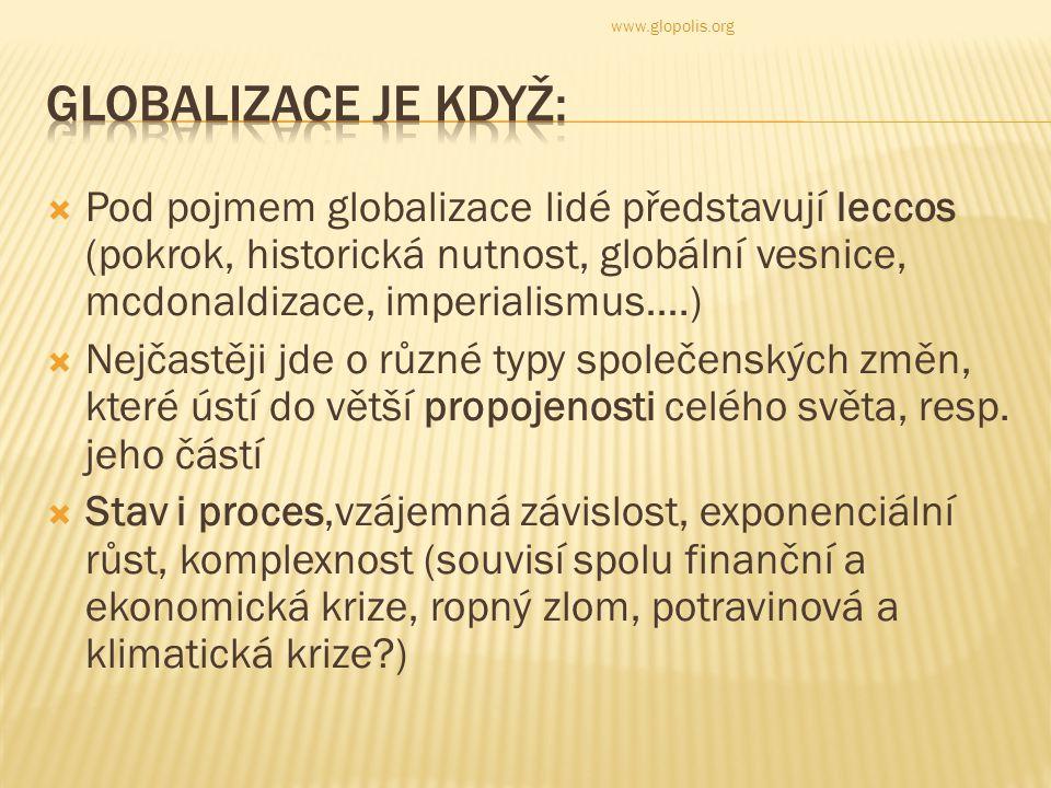 Mnoha lidí se ovšem globalizace stále příliš netýká.. www.glopolis.org