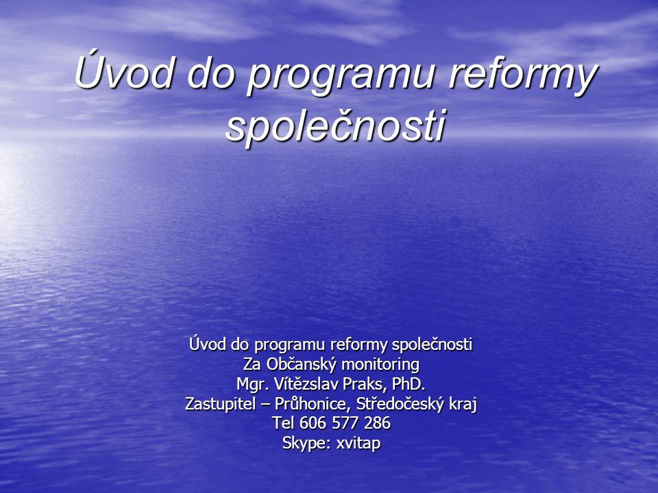 Úvod do programu reformy společnosti Za Občanský monitoring Mgr.