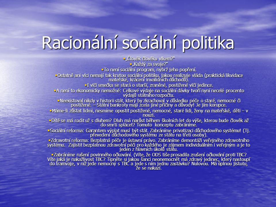 """Racionální sociální politika • """"Člověk člověku vlkem? • """"Každý za svoje? • To není sociální program, nýbrž jeho popření."""