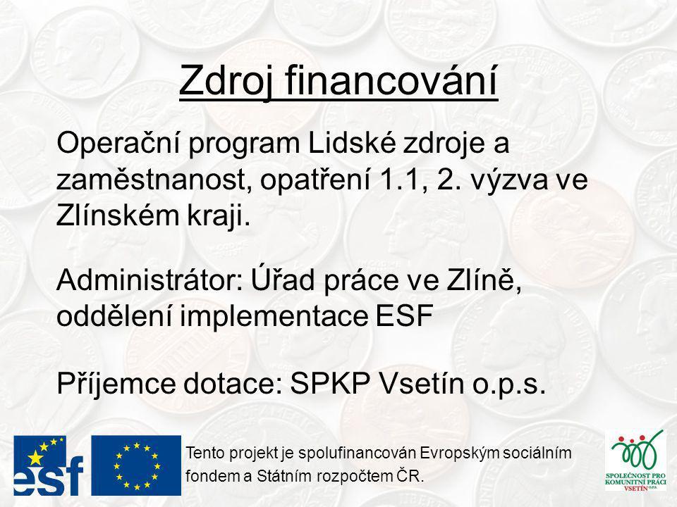 Zdroj financování Operační program Lidské zdroje a zaměstnanost, opatření 1.1, 2.